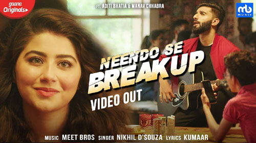 Neendo Se Breakup Lyrics - Meet Bros, Nikhil DSouza