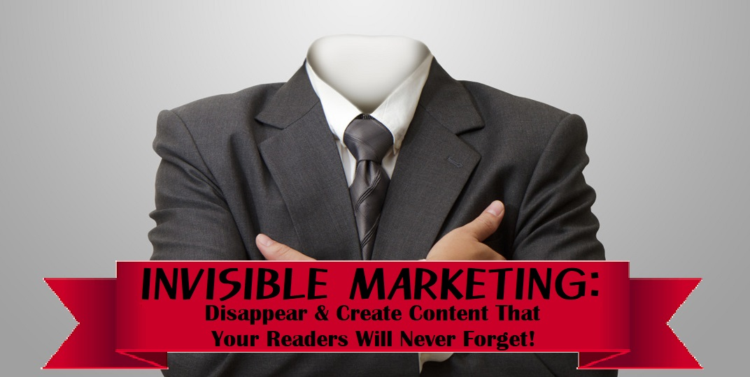 invisible content marketing