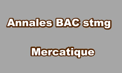 Annales BAC stmg Mercatique