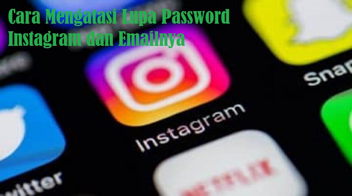 Cara Mengatasi Lupa Password Instagram dan Emailnya