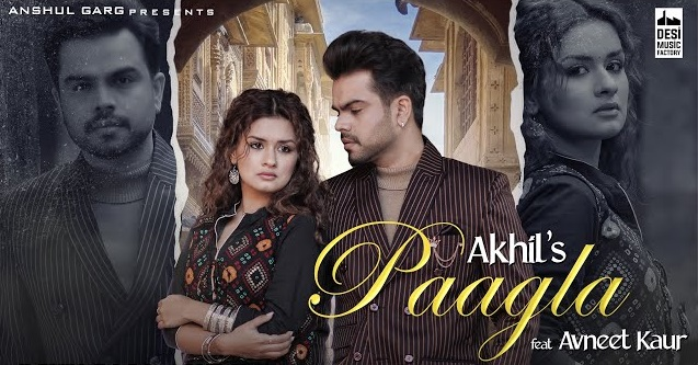 Paagla Lyrics - Akhil | Avneet Kaur