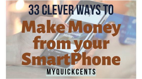 33 Clever Ways to Make Money with your Smartphone