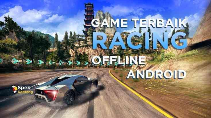 Game Racing Offline Terbaik di Android 2020