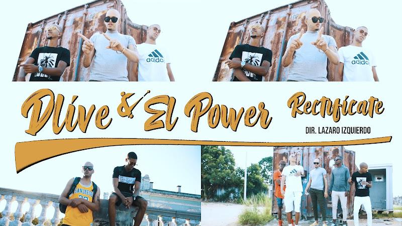 DLIVE & El Power - ¨Rectifícate¨ - Videoclip - Dirección: Lázaro Izquierdo. Portal Del Vídeo Clip Cubano