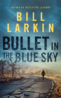 Book Showcase: Bullet in the Blue Sky by Bill Larkin