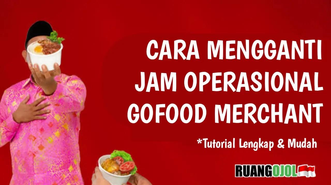 Cara Mengganti Jam Operasional Gofood Merchant