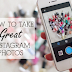 How to Take A Good Instagram Photo