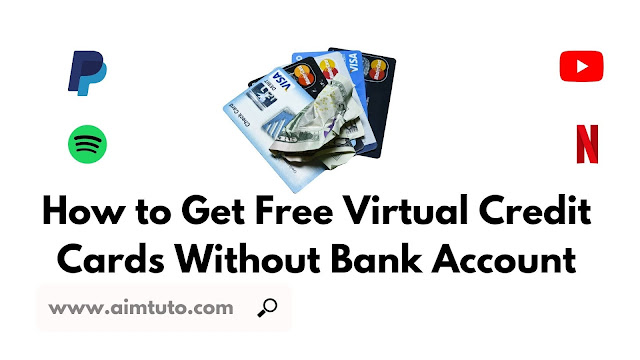 How to Get a Working Free Virtual Credit Card Without a Bank Account