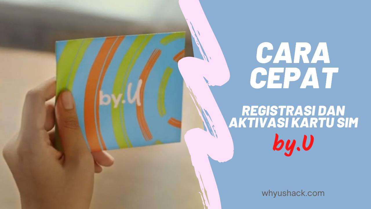 Cara Cepat Registrasi dan Aktivasi Kartu SIM by.U