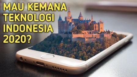 Prediksi Perkembangan Teknologi di Indonesia 2020