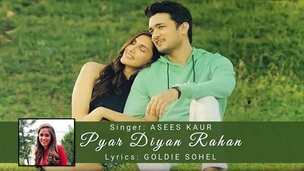 Pyar Diyan Rahan Lyrics - Asees Kaur | Goldie Sohel