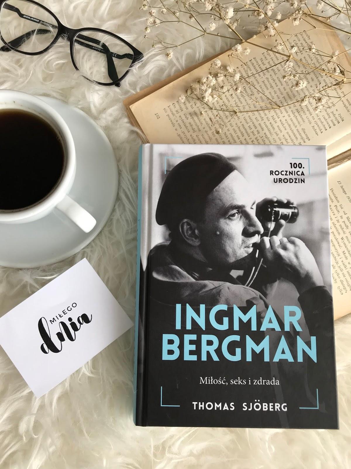 Thomas Sjoberg, Ingmar Bergman. Miłość, seks i zdrada