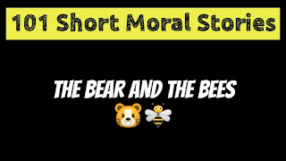 The Bear And The Bees - Short Moral Stories in English