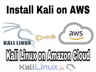 Installing Kali Linux on AWS