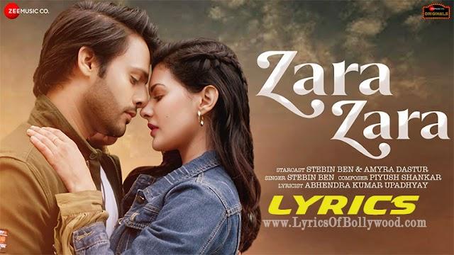 Zara Zara Song Lyrics | Stebin Ben, Amyra Dastur | Piyush Shankar | Abhendra K Upadhay