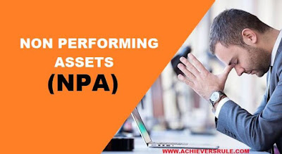 Non Performing Assets (NPA) - Meaning, Types and Causes