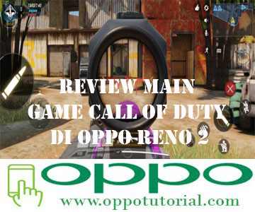 Review Main Game Call of Duty di OPPO Reno 2