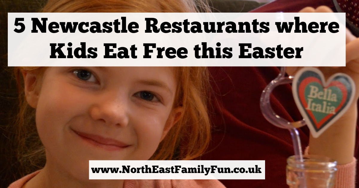 5 restaurants where 'kids eat free' in Newcastle Upon Tyne | Easter Holidays 2017