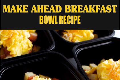 MAKE AHEAD BREAKFAST BOWL RECIPE