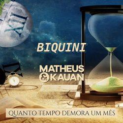 Baixar Quanto Tempo Demora um Mês - Biquini Cavadão Part. Matheus e Kauan Mp3