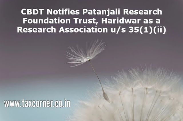 cbdt-notifies-patanjali-research-foundation-trust-haridwar-as-a-research-association-us-35-1-ii