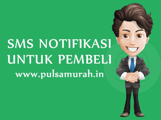 Cara Setting, Edit dan NonAktifkan SMS Buyer Untuk Pembeli Pulsa Murah Di PulsaMurah.in