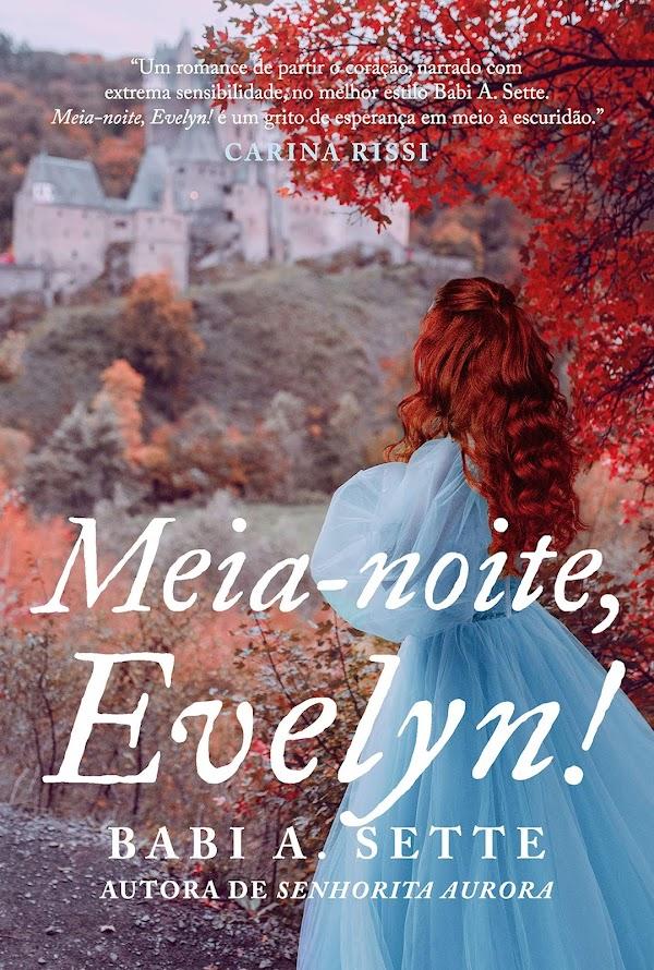 Meia-noite, Evelyn! – Babi A. Sette