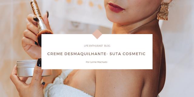 Creme desmaquilhante Suta Cosmetic -  Review