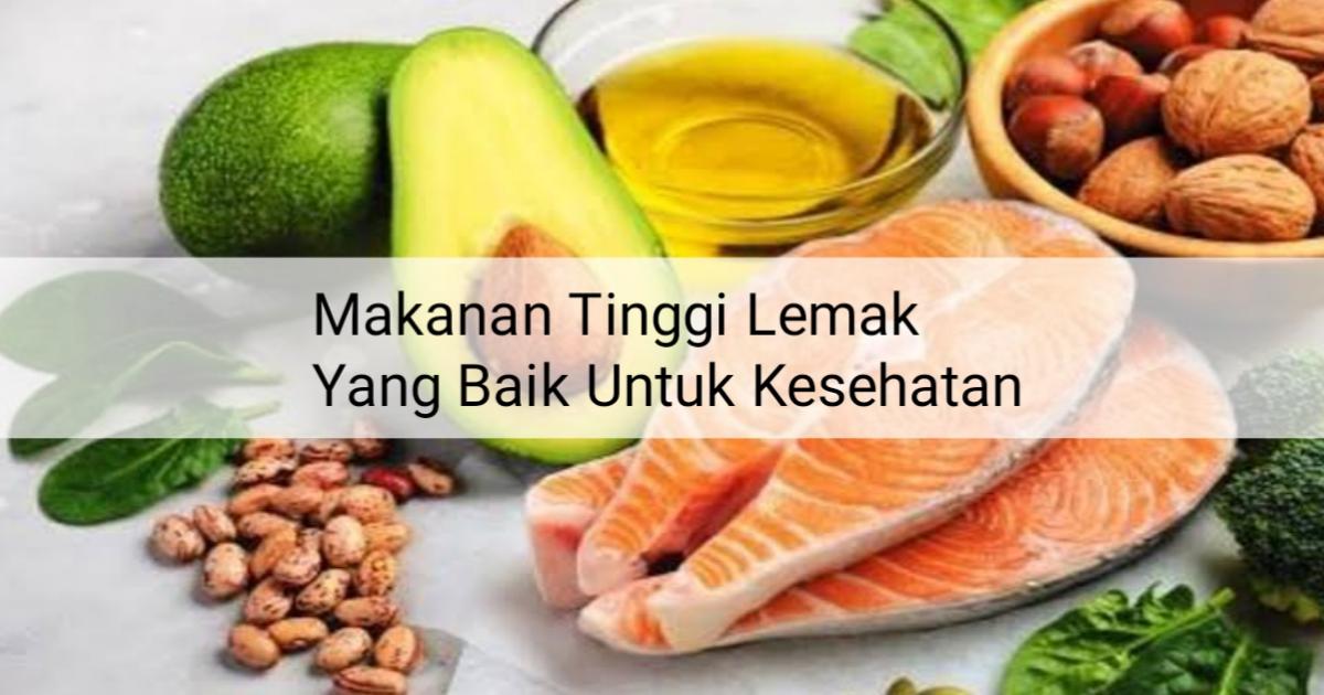 7 Daftar Makanan Tinggi Lemak yang Baik untuk Kesehatan