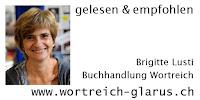 gelesen und empfohlen Brigitte Lusti Buchhandlung Wortreich Glarus