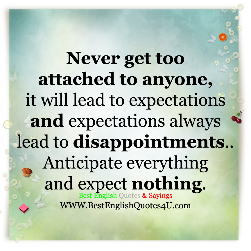 Never Get Too Attached To Anyone Best English Quotes Sayings