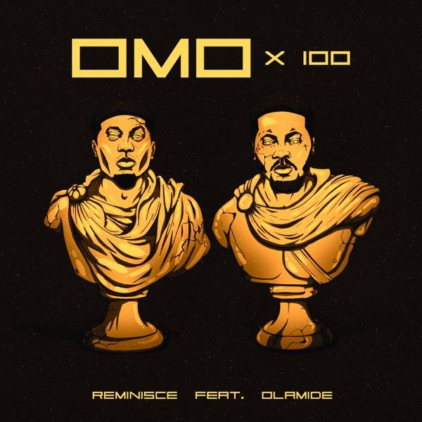 Reminisce - Omo X 100 (feat. Olamide)   MP3