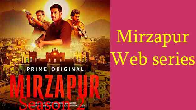 Mirzapur Season 1 | Mirzapur Season 2 | Mirzapur Web Series |Amazon Prime Video | Cast | Release Date | Trailer