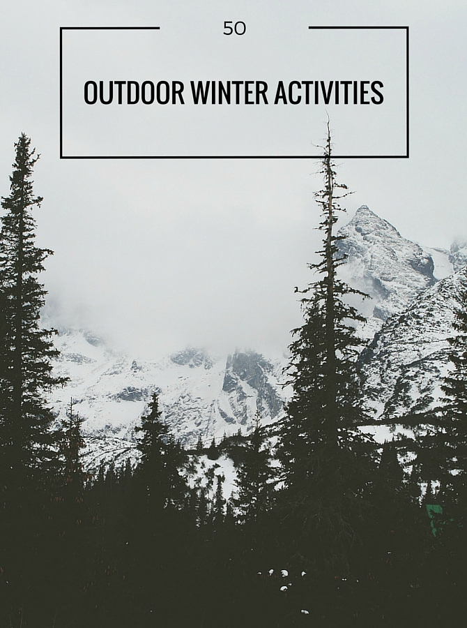 50 Essential Outdoor Winter Activities