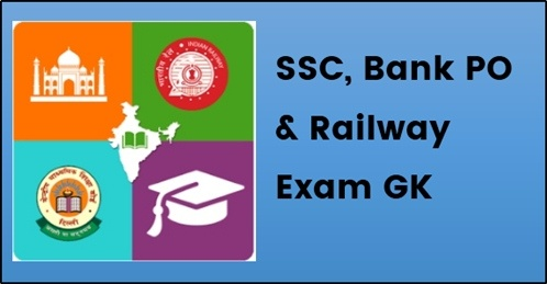 SSC, Bank PO & Railway Exam GK