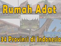 Rumah Adat 34 Provinsi di Indonesia Lengkap dan Asalnya