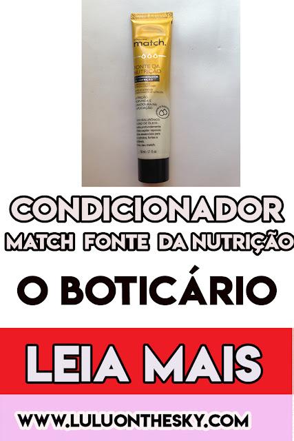 Condicionador Match Fonte da Nutrição - O Boticário