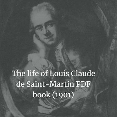 The life of Louis Claude de Saint-Martin