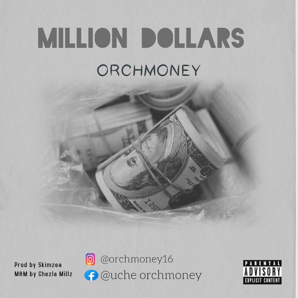 Orchmoney - Million Dollars #Arewapublisize