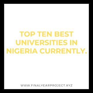 TOP TEN BEST UNIVERSITIES IN NIGERIA CURRENTLY.