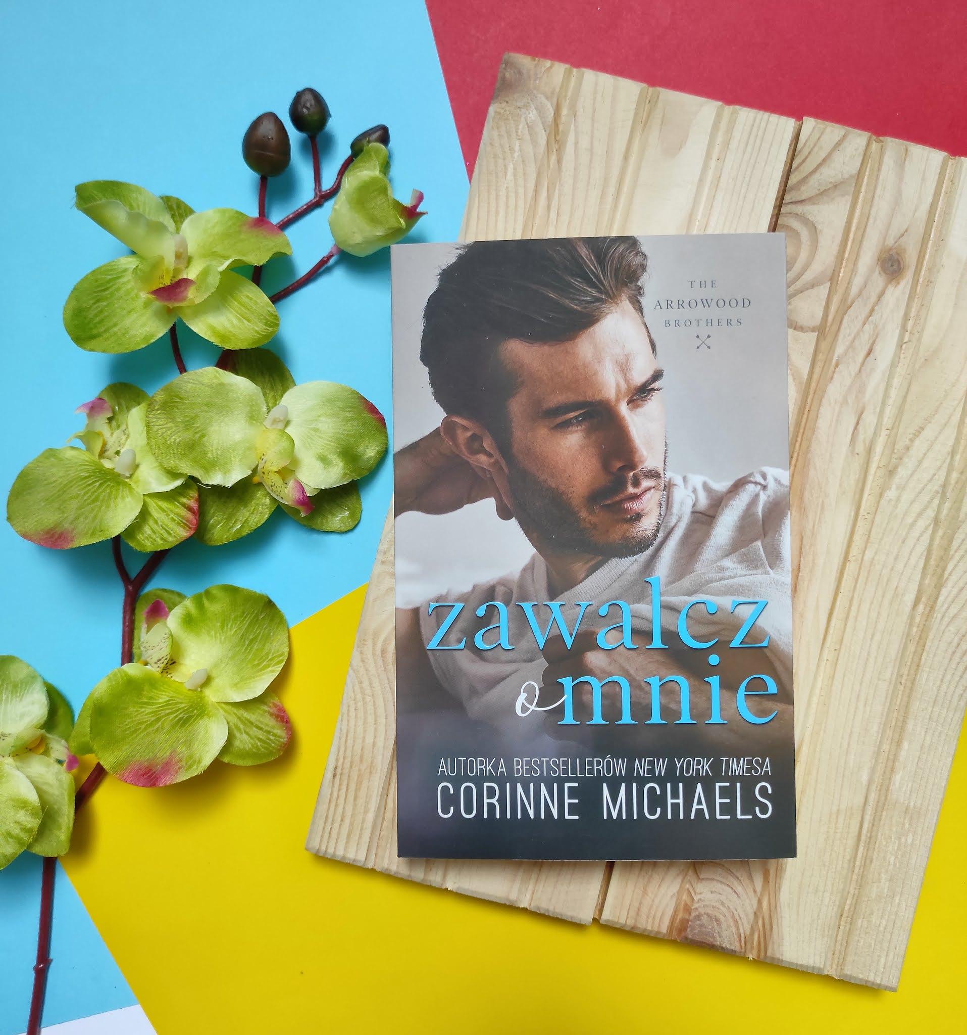 """""""Zawalcz o mnie"""" Corinne Michaels"""