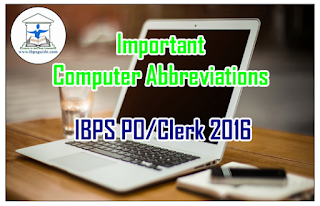 Important Computer Abbreviations for Upcoming IBPS PO/Clerk Exam 2016