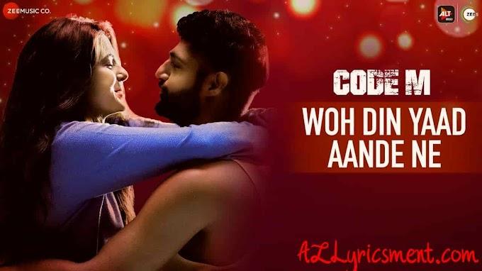 Woh Din Yaad Aande Ne Lyrics Code M Piyush Mehroliyaa And Shreya Jain
