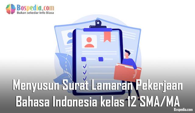 Materi Menyusun Surat Lamaran Pekerjaan Mapel Bahasa Indonesia kelas 12 SMA/MA