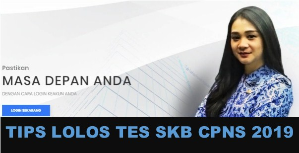 Tips Lolos Tes SKB CPNS 2019