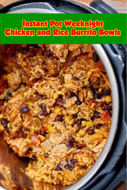 #Instant #Pot #Weeknight #Chicken #and #Rice #Burrito #Bowls