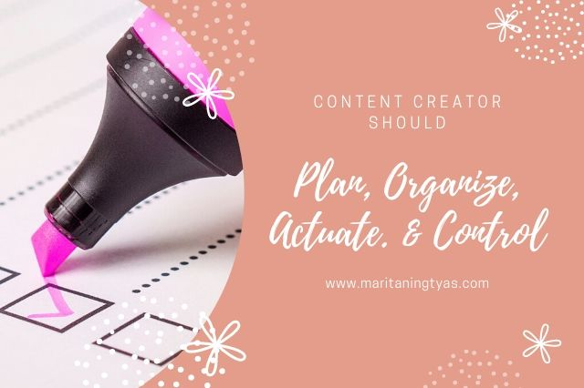 planning, organizing, actuating dan controlling untuk content creator