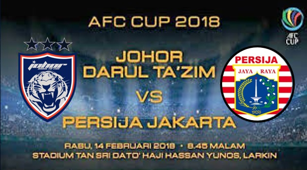 Tonton Saran Langsung JDT vs Persija Jakarta Piala AFC 14.2.2018