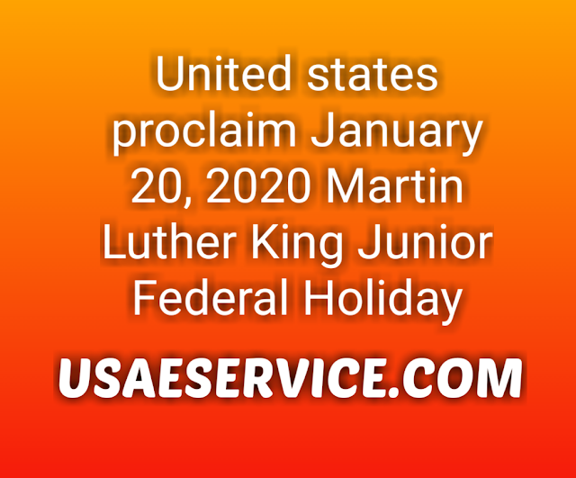 January 20, 2020 Martin Luther King Junior Federal Holiday