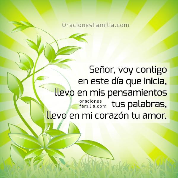 Corta oración cristiana de buenos días, Señor, voy contigo en este día, inicio de la mañana con oración, plegaria de buen día por Mery Bracho